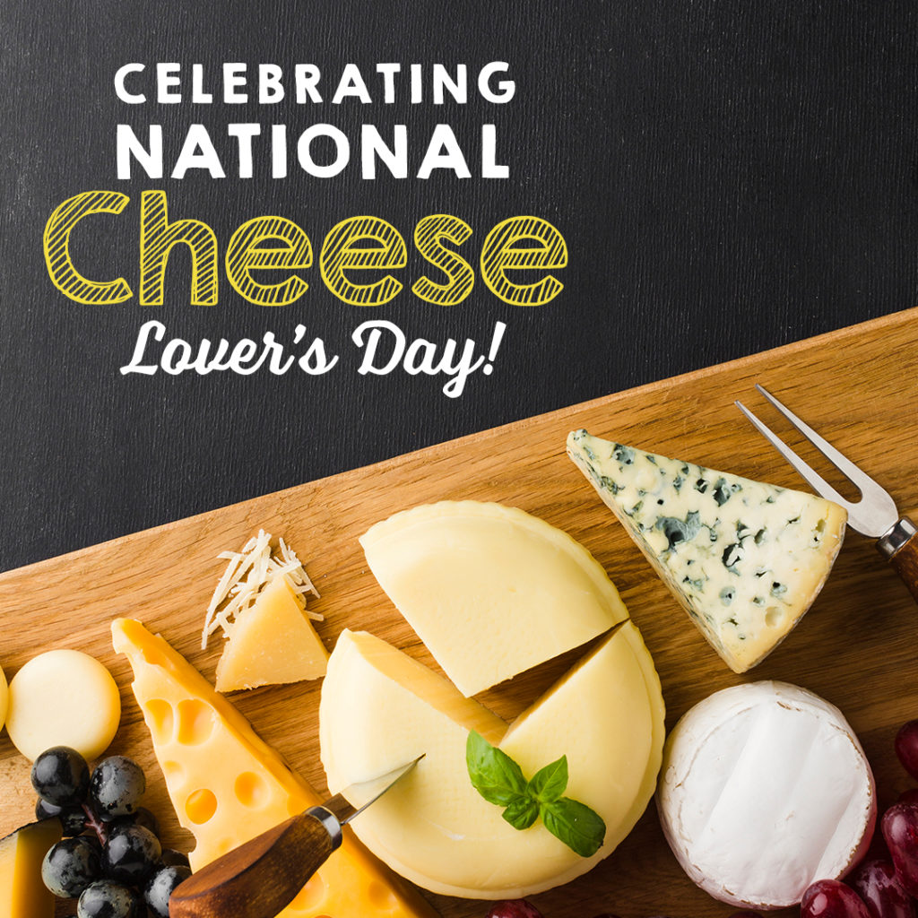 January 20- National Cheese Lovers' Day
